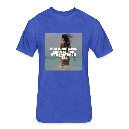 Motivational Quote Taurus - Fitted Cotton/Poly T-Shirt by Next Level