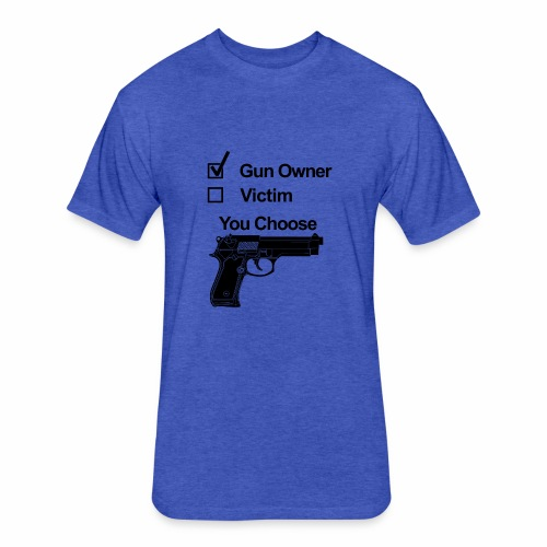 gun owner victim - Fitted Cotton/Poly T-Shirt by Next Level