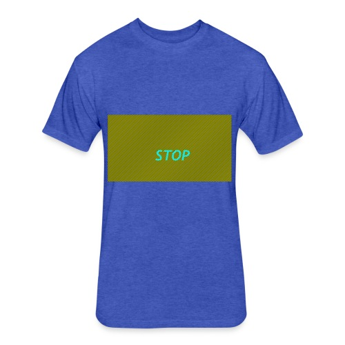 STOP shirt - Fitted Cotton/Poly T-Shirt by Next Level