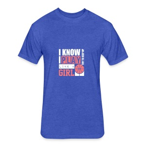 I Know I Play Like A Girl: Try To Keep Up T Shirt - Fitted Cotton/Poly T-Shirt by Next Level