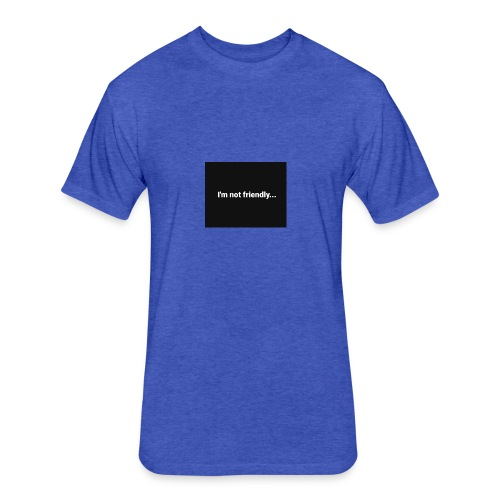Im Not Friendly - Fitted Cotton/Poly T-Shirt by Next Level