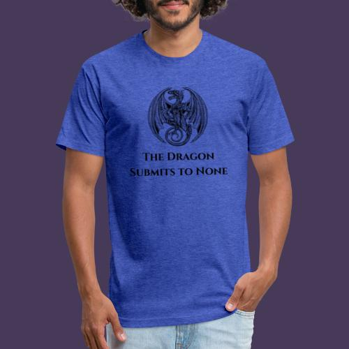 The dragon submits to none black - Fitted Cotton/Poly T-Shirt by Next Level