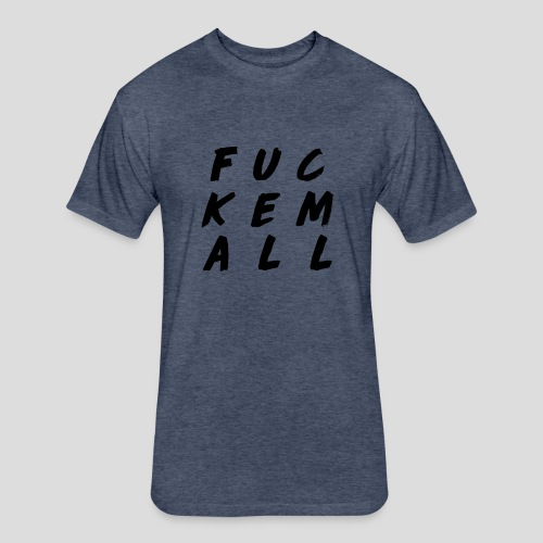 FUCKEMALL Black Logo - Fitted Cotton/Poly T-Shirt by Next Level