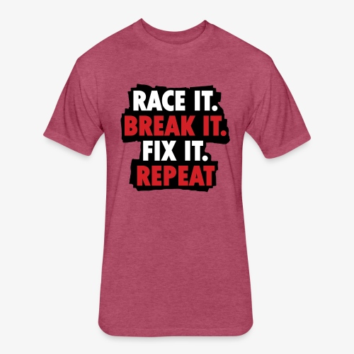 race it break it fix it repeat - Fitted Cotton/Poly T-Shirt by Next Level