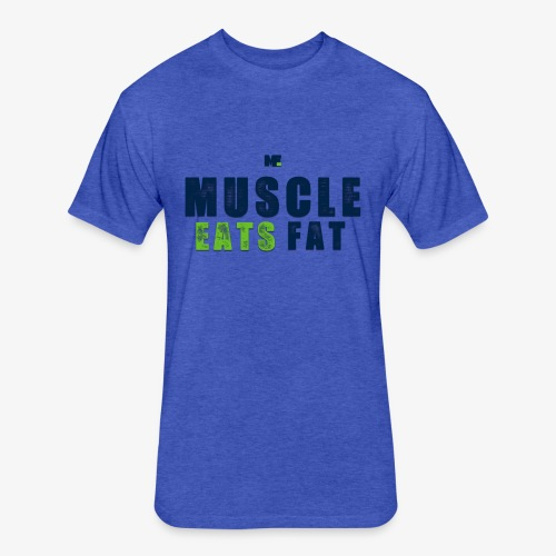 Muscle Eats Fat (Seahawks Blue) - Fitted Cotton/Poly T-Shirt by Next Level