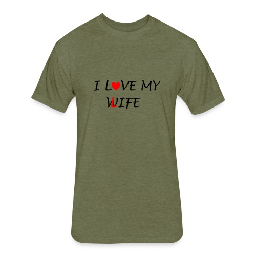 I LOVE MY WIFE TSHIRT - Fitted Cotton/Poly T-Shirt by Next Level