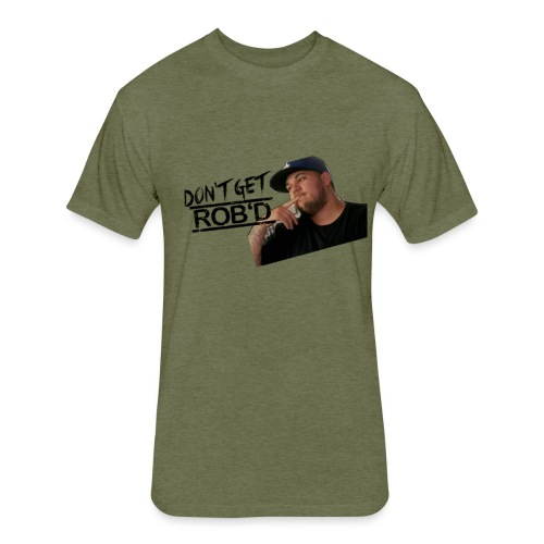 Don't Get Rob'd - Fitted Cotton/Poly T-Shirt by Next Level