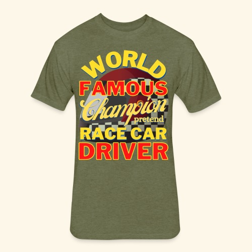 World Famous Champion pretend Race Car Driver - Fitted Cotton/Poly T-Shirt by Next Level