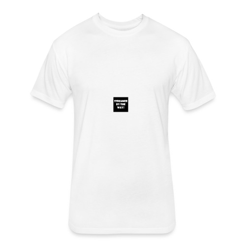 STREAMER BY THE WAY! - Fitted Cotton/Poly T-Shirt by Next Level
