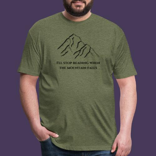 I'll stop reading when the mountain falls - Fitted Cotton/Poly T-Shirt by Next Level