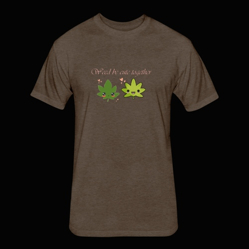 Weed Be Cute Together - Fitted Cotton/Poly T-Shirt by Next Level