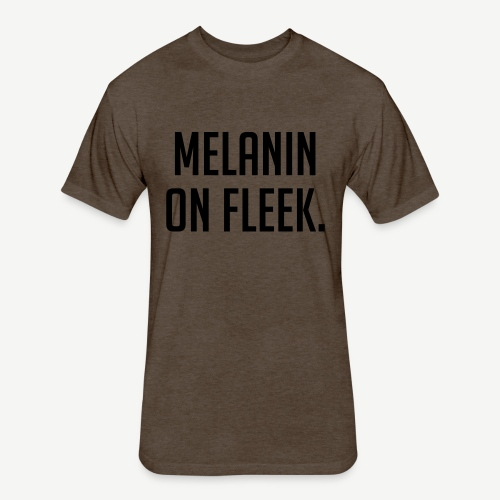 Melanin On Fleek - Fitted Cotton/Poly T-Shirt by Next Level