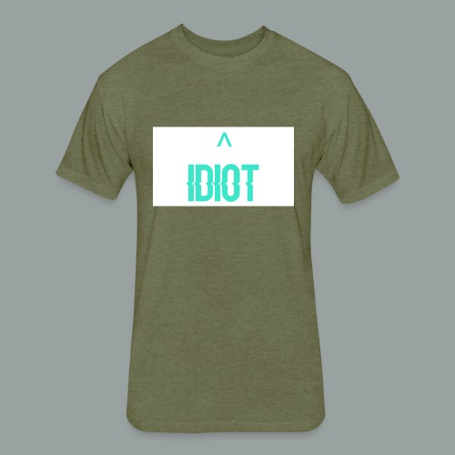 Idiot ^ - Fitted Cotton/Poly T-Shirt by Next Level