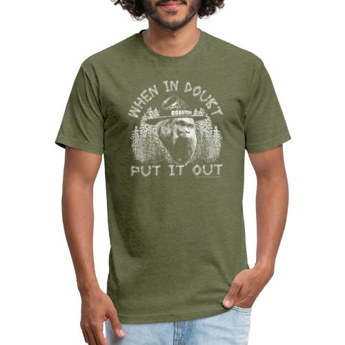 When in Doubt, Put it Out - Help Stop Wildfires - Fitted Cotton/Poly T-Shirt by Next Level