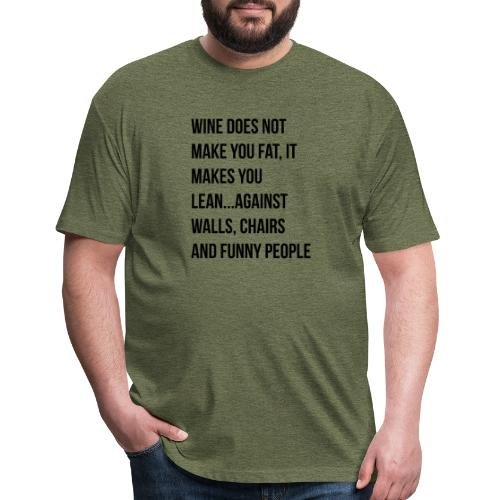 Wine Does Not Make You Fat - Fitted Cotton/Poly T-Shirt by Next Level