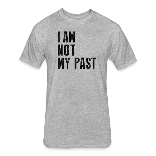 I AM NOT MY PAST (Black Type) Affirmation Tee - Fitted Cotton/Poly T-Shirt by Next Level