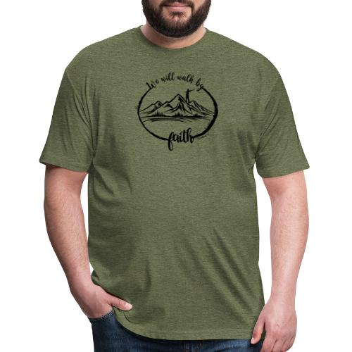 Walk by faith - Fitted Cotton/Poly T-Shirt by Next Level