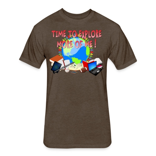 Time to Explore More of Me ! BACK TO SCHOOL - Fitted Cotton/Poly T-Shirt by Next Level