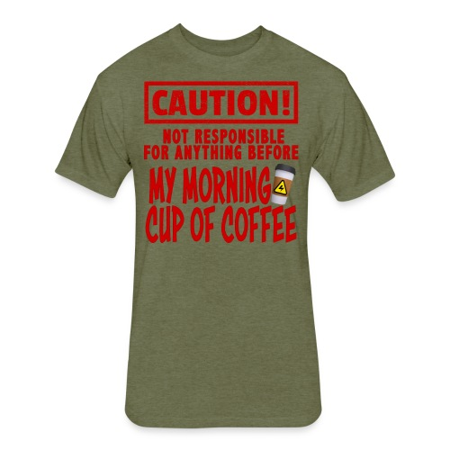 Not responsible for anything before my COFFEE - Fitted Cotton/Poly T-Shirt by Next Level