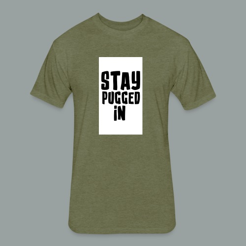 Stay Pugged In Clothing - Fitted Cotton/Poly T-Shirt by Next Level