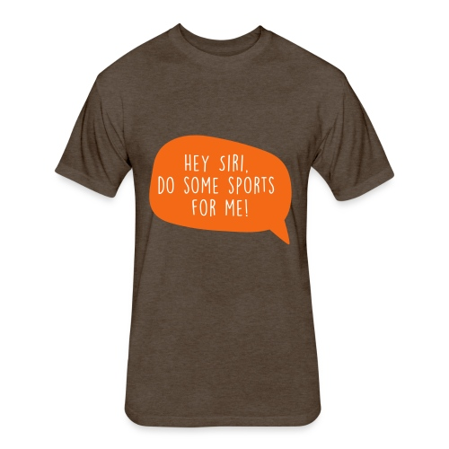 Motiv Hey Siri mach Sport fuer mich 3 - Fitted Cotton/Poly T-Shirt by Next Level