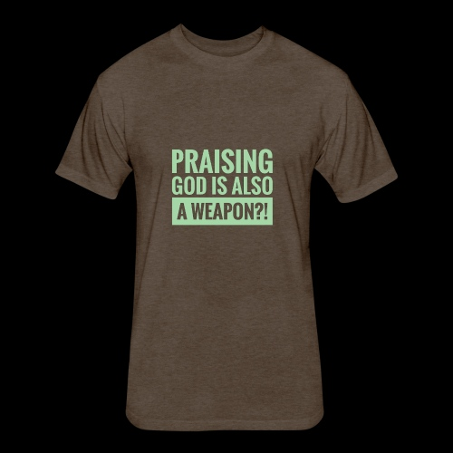 Weapon in Praising God - Fitted Cotton/Poly T-Shirt by Next Level