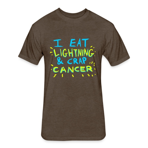 I Eat Lightning & Crap Cancer - Fitted Cotton/Poly T-Shirt by Next Level