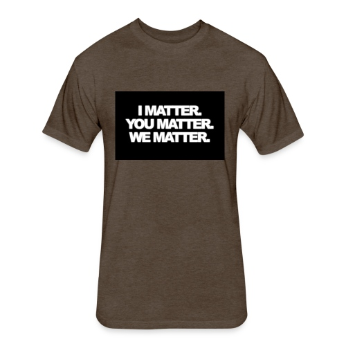 We matter - Fitted Cotton/Poly T-Shirt by Next Level