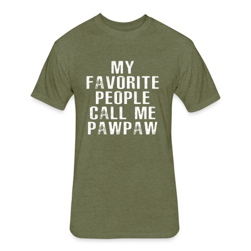 My Favorite People Called me PawPaw - Fitted Cotton/Poly T-Shirt by Next Level