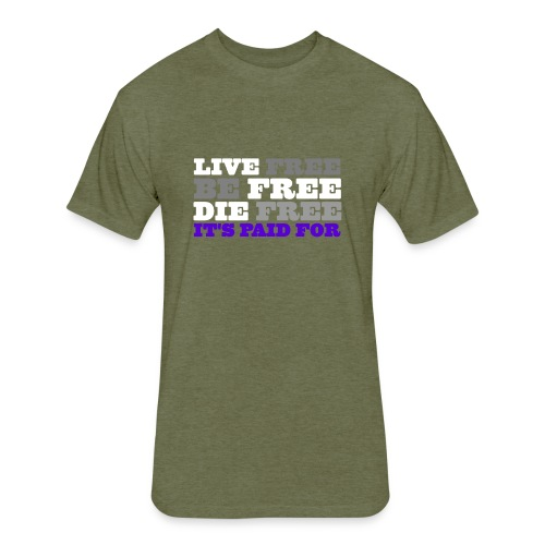 LiveFree BeFree DieFree | It's Paid For - Fitted Cotton/Poly T-Shirt by Next Level
