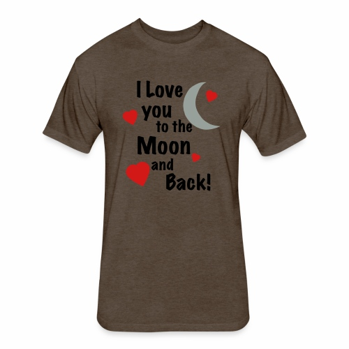 I Love You to the Moon and Back - Fitted Cotton/Poly T-Shirt by Next Level