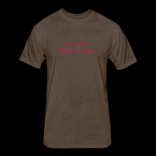 Ask Me About Young Living New - Fitted Cotton/Poly T-Shirt by Next Level