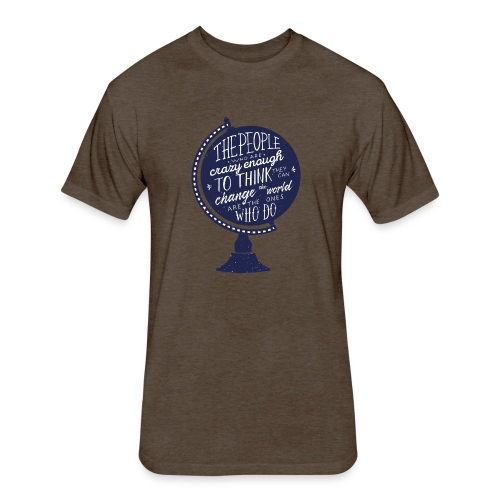 change the world - Fitted Cotton/Poly T-Shirt by Next Level