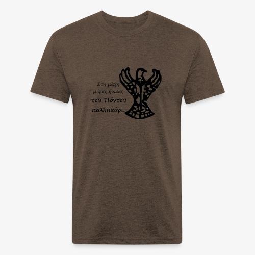Στην μάχη μέγας ήρωας του Πόντου παλληκάρι. - Fitted Cotton/Poly T-Shirt by Next Level