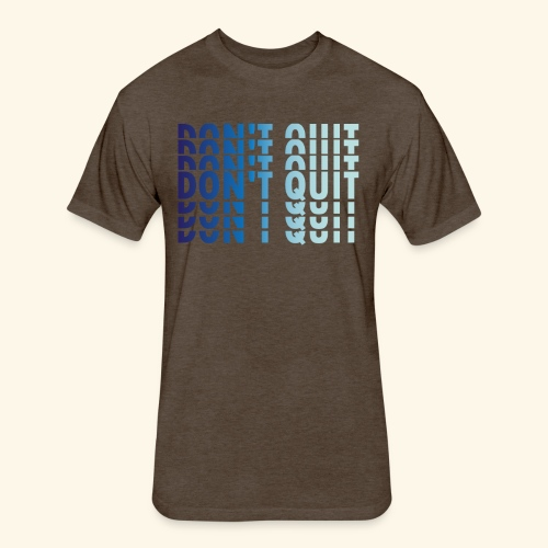 DON'T QUIT #1 - Fitted Cotton/Poly T-Shirt by Next Level