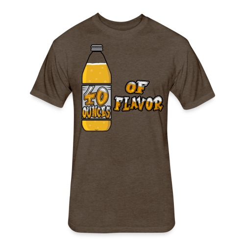 40 Ounces Of Flavor - Fitted Cotton/Poly T-Shirt by Next Level