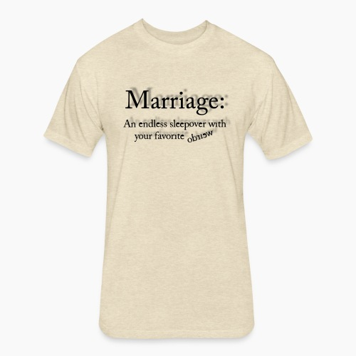 MARRIAGE QUOTE by COLLATERAL DAMAGE - Fitted Cotton/Poly T-Shirt by Next Level