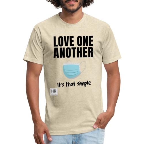 Love One Another - It's that simple - Fitted Cotton/Poly T-Shirt by Next Level