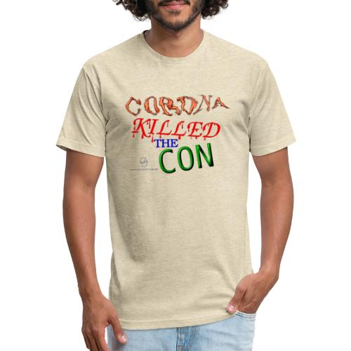 Corona Killed the Con - Fitted Cotton/Poly T-Shirt by Next Level