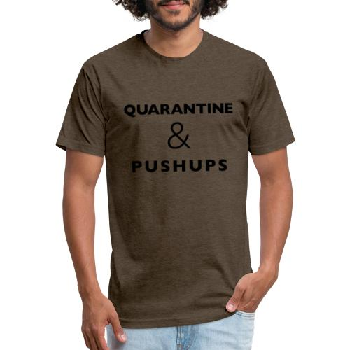 quarantine and pushups - Fitted Cotton/Poly T-Shirt by Next Level