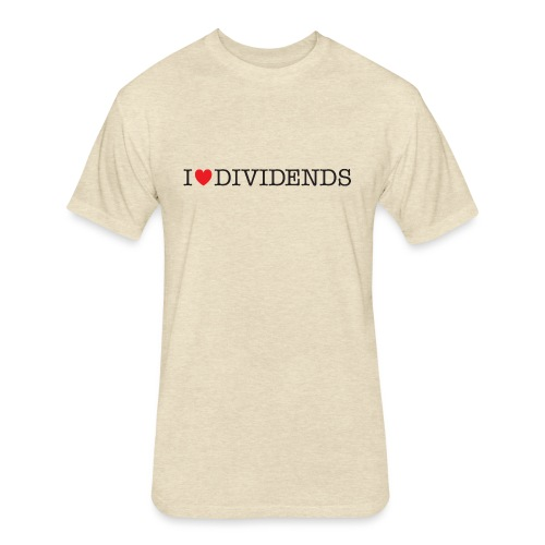 I love dividends - Fitted Cotton/Poly T-Shirt by Next Level