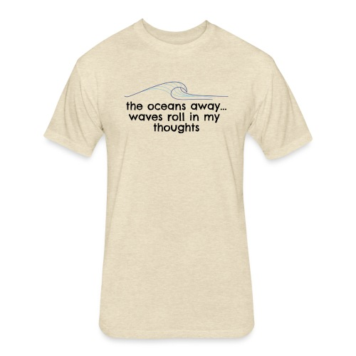 WAVES ROLL IN MY THOUGHTS - Fitted Cotton/Poly T-Shirt by Next Level