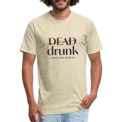 bigger dead drunk logo! - Fitted Cotton/Poly T-Shirt by Next Level