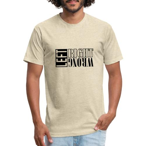 Left Right Wrong - Fitted Cotton/Poly T-Shirt by Next Level
