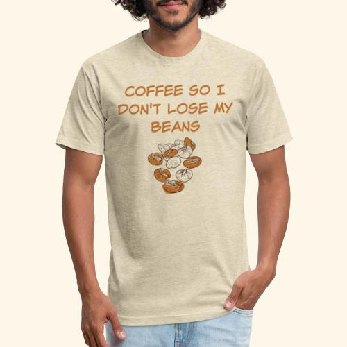 Coffee So I Don't Lose My Beans Tee - Fitted Cotton/Poly T-Shirt by Next Level