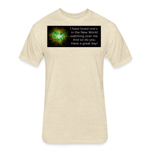 Loved ones are watching - Fitted Cotton/Poly T-Shirt by Next Level