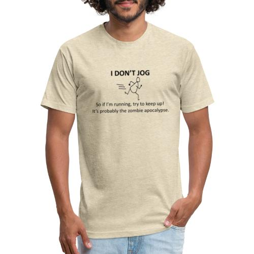 I don t jog transparent - Fitted Cotton/Poly T-Shirt by Next Level