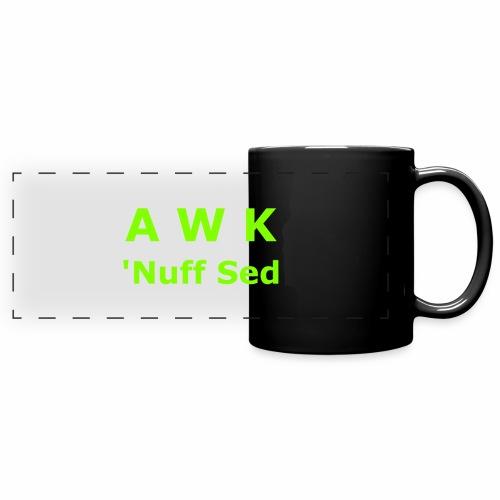 Awk. 'Nuff Sed - Full Color Panoramic Mug