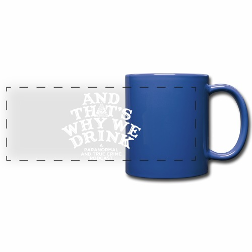 And That's Why We Drink OG Logo - Full Color Panoramic Mug
