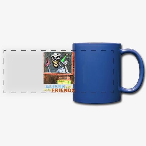 Aliens Are Our Friends - Full Color Panoramic Mug
